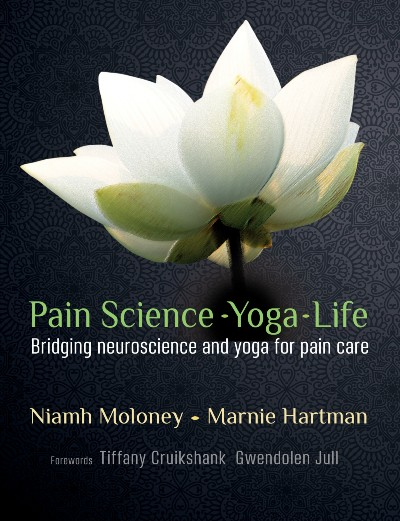 Published! Pain Science – Yoga – Life: Bridging neuroscience and yoga for pain care